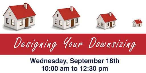 Designing Your Downsizing