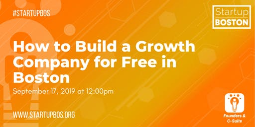 How to Build a Growth Company for Free in Boston