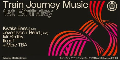 Train Journey 1st Birthday - Kwake Bass (Live) | Jevon Ives | Mr Redley tickets