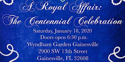 A Royal Affair: The Centennial Celebration