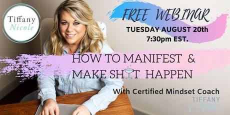 FREE WEBINAR: How To Manifest & Make Sh*t Happen  tickets