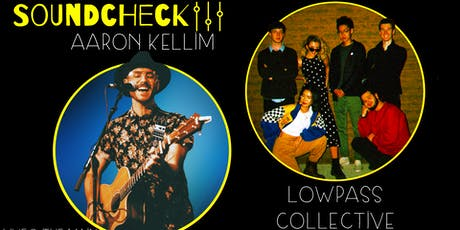 Soundcheck presents: Aaron Kellim + Lowpass Collective tickets