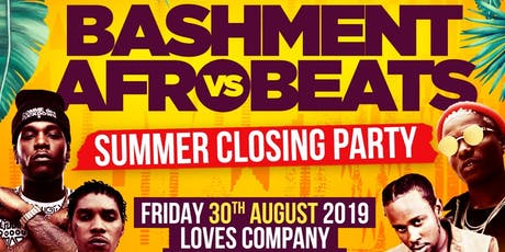 Bashment vs Afrobeats - The Summer Closing Party tickets