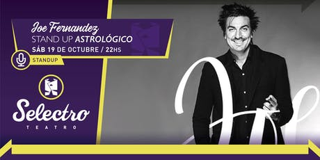STAND UP ASTROLÓGICO - JOE FERNÁNDEZ  (SAB 19 OCTUBRE) entradas