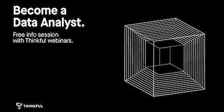 Thinkful Webinar | Becoming a Data Analyst Info Session tickets