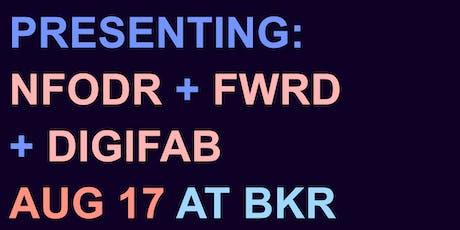 Presenting:  NFODR + FWRD + DIGIFAB tickets
