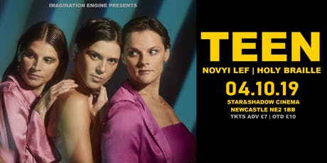 TEEN | Novyi  Lef + Holy Braille @ Star & Shadow Cinema tickets