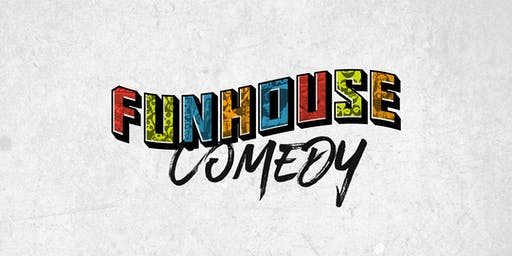 Funhouse Comedy - 09/18/19