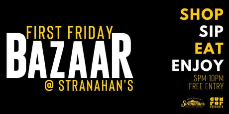 First Friday BAZAAR at Stranahan's tickets