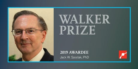 "2019 Walker Prize Lecture: ""The Origin of Life on the Early Earth"" by Jack W. Szostak, PhD tickets"
