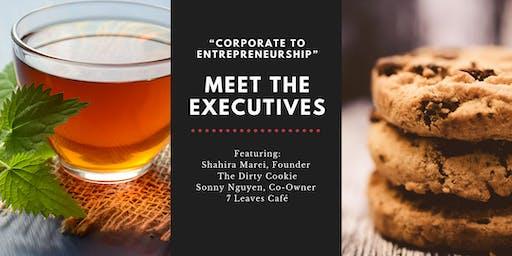 """Meet the Executives: """"Corporate to Entrepreneurship"""" - October 11, 2019"""