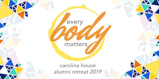 Carolina House 2019 Alumni Retreat: every BODY matters