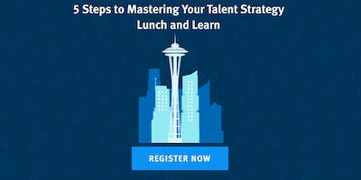 Lever Lunch & Learn: 5 Steps to Mastering Your Talent Strategy