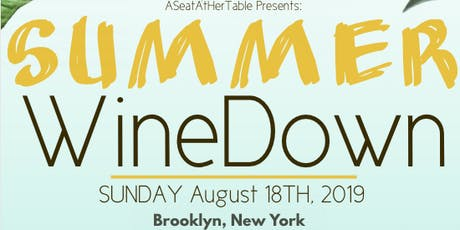 A Seat At Her Table Presents The Summer Wine Down tickets