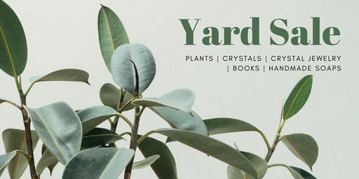Yard Sale | Pop-up | Plants, Crystals, Crystal Jewelries, Handmade Soaps and More
