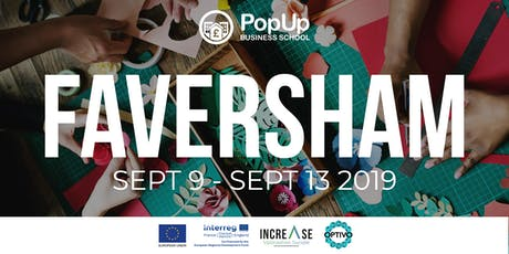 Faversham - PopUp Business School | Making Money From Your Passion tickets