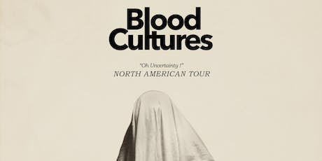 BLOOD CULTURES with High Sunn and opener tba tickets