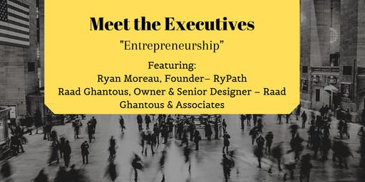 """Meet the Executives: """"Entrepreneurship"""" - November 8, 2019"""