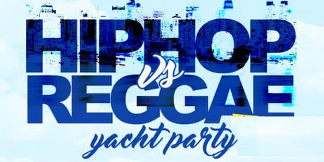 HIPHOP VS REGGAE   ALL WHITE ATTIRE YACHT PARTY LABOR DAY WEEKEND @ CABANA YACHT tickets