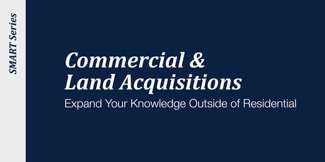 Commercial and Land Acquisitions tickets