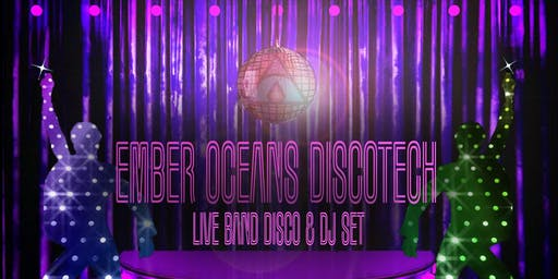Ember Oceans Discotech: Live Band Disco & DJ Set @ Debonair Social Club