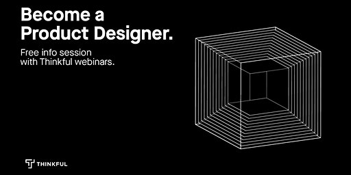 Thinkful Webinar | Becoming a UX/UI Designer Info Session