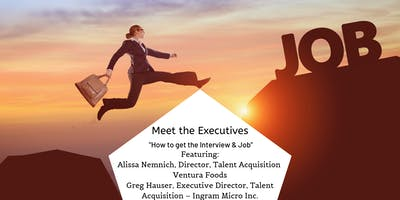 """Meet the Executives: """"How to get the Interview & Job"""" - December 6, 2019"""