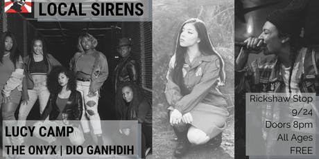 Local Sirens Series with LUCY CAMP, The Onyx, and Dioganhdih tickets