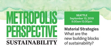 MATERIAL STRATEGIES: What are the new building blocks of sustainability? tickets