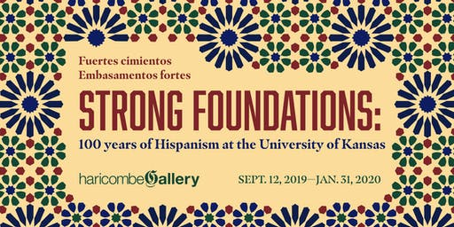 Strong Foundations: 100 Years of Hispanism at the University of Kansas