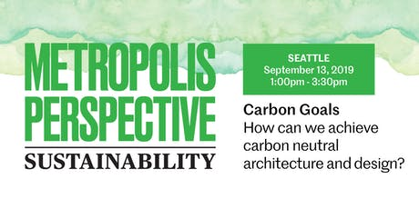 CARBON GOALS: How can we get to carbon neutral architecture and design? tickets