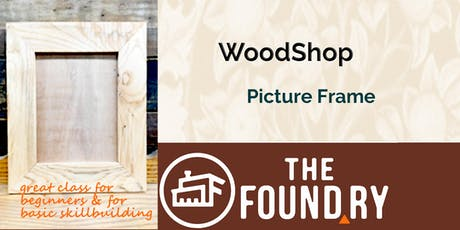 Make a Picture Frame - Woodworking at The Foundry tickets