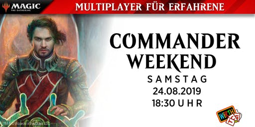 Magic: COMMANDER WEEKEND 2019