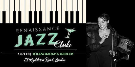 Renaissance Jazz Club presents: Louiza Friday & friends tickets
