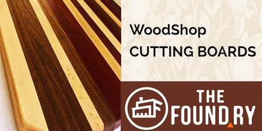 Cutting Board Class - Woodworking at The Foundry