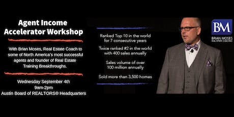 "Income Accelerator Workshop - ""Talk To Fewer People, Sell More Homes"" tickets"