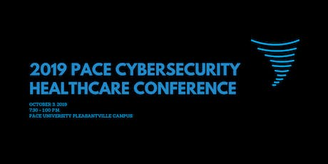 2019 Pace Cybersecurity Healthcare Conference tickets