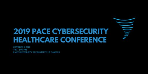2019 Pace Cybersecurity Healthcare Conference
