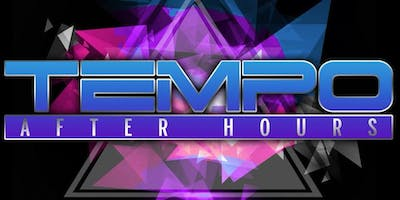 Tempo After Hours (Friday Night) at Tempo Afterhours Free Guestlist - 9/28/2019