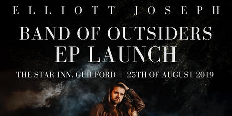 Band Of Outsiders - EP Launch - Elliott Joseph with Special Guests tickets