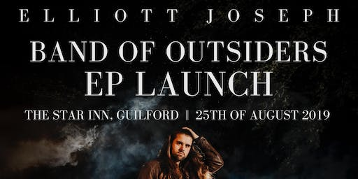 Band Of Outsiders - EP Launch - Elliott Joseph with Special Guests