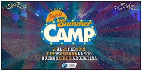 Jesus Summer Camp #JSC10AÑOS 21 a 25 de Febrero 2020 tickets