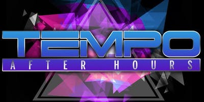 Tempo After Hours (Sunday Night) at Tempo Afterhours Free Guestlist - 9/23/2019