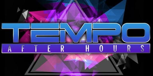Tempo After Hours (Sunday Night) at Tempo Afterhours Free Guestlist - 9/30/2019