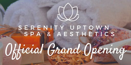 Serenity Uptown Spa Llc Official Grand Opening