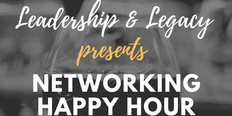 Leadership & Legacy Networking Happy Hour tickets