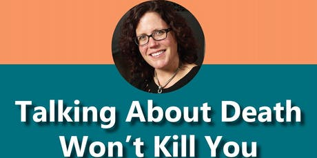 Talking About Death Won't Kill You tickets