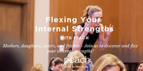 Flexing Your Internal Strengths Workshop with Peach!  tickets