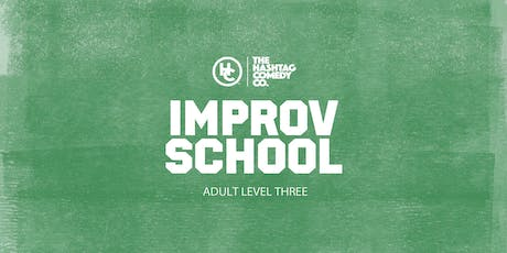 Adult Improv Comedy Classes, Level Three (FALL 2019, SIX WEEK COURSE) tickets