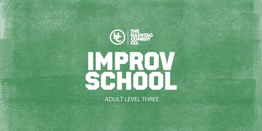 Adult Improv Comedy Classes, Level Three (FALL 2019, SIX WEEK COURSE)